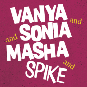 Vanya and Sonia an Masha and Spike